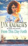 Andrews, Lyn - From This Day Forth [antikvár]