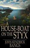 Bangs John Kendrick - A House-Boat on the Styx [eKönyv: epub,  mobi]