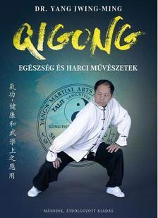 DR. YANG JWING-MING - QIGONG - Egészség és harci művészetek