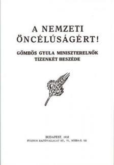 Gömbös Gyula - A nemzeti öncélúságért