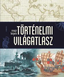- Nagy képes történelmi világatlasz
