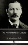 Delphi Classics Sir Arthur Conan Doyle, - The Adventures of Gerard by Sir Arthur Conan Doyle (Illustrated) [eKönyv: epub, mobi]