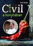Tóth Zoltán - CIVIL A KONYHÁBAN