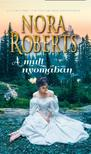 Nora Roberts - A múlt nyomában<!--span style='font-size:10px;'>(G)</span-->