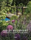 . - 100 új álomkert - Példák Németország,  Ausztria és Svájc legszebb kertjeiből
