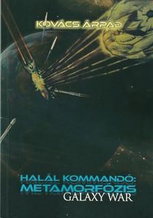 Kovács Árpád - Halál kommandó - Metamorfózis [eKönyv: epub, mobi]