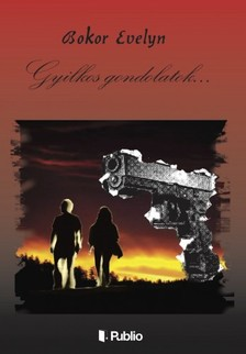 Evelyn Bokor - Gyilkos Gondolatok - A kezdet [eKönyv: epub, mobi]