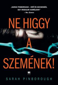 Sarah Pinborough - Ne higgy a szemének!