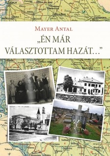 Antal Mayer - Én már választottam hazát... [eKönyv: epub, mobi]