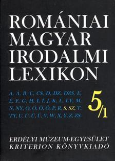 Dávid Gyula (főszerk.) - ROMÁNIAI MAGYAR IRODALMI LEXIKON 5/1. S,SZ