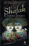 Elif shafak - A város tükrei<!--span style='font-size:10px;'>(G)</span-->