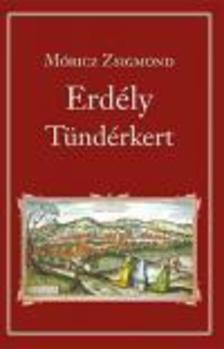 MÓRICZ ZSIGMOND - Erdély - Tündérkert - Nemzeti Könyvtár 15.