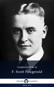 Fitzgerald Francis Scott - Delphi Complete Works of F. Scott Fitzgerald (Illustrated) [eKönyv: epub, mobi]