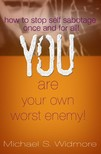Widmore Michael - You Are Your Own Worst Enemy [eKönyv: epub,  mobi]