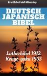 TruthBeTold Ministry, Joern Andre Halseth, Martin Luther - Deutsch Japanisch Bibel [eKönyv: epub,  mobi]