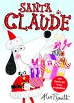 Alex T. Smith - Santa Claude #