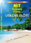 Dr. Czibulka Zoltán - Mit érdemes tudni... utazás előtt