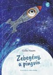Gellu Naum - Zebegény a pingvin