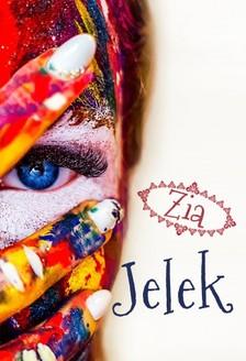 Zia - Jelek... Életszösszenetek nem csak öteveneseknek [eKönyv: epub, mobi]