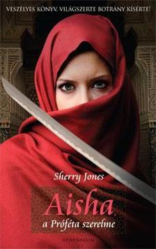 Sherry Jones - Aisha, a Próféta szerelme