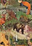 Alfred Brehm - Az állatok világa 1. kötet [eKönyv: epub, mobi]<!--span style='font-size:10px;'>(G)</span-->