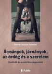 István Forrai - Ármányok, járványok, az ördög és a szerelem - Szatírák és szatirikus jegyzetek [eKönyv: epub, mobi]