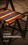 Lucian Boia - Románia elrománosodása [eKönyv: epub, mobi]
