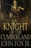 Jr. John Fox, - A Knight of the Cumberland [eKönyv: epub,  mobi]