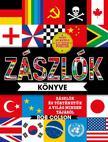 Rob Colson - Zászlók könyve - Zászlók és történetük a világ minden tájáról<!--span style='font-size:10px;'>(G)</span-->
