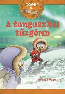 Victoria Vázquez - Az időgép 5.- A tunguszkai tűzgömb