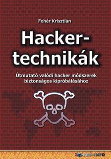 Fehér Krisztián - Hackertechnikák