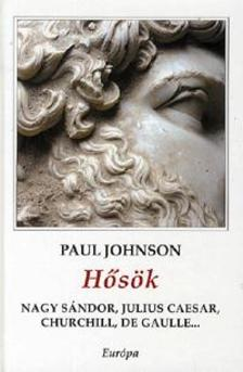 Paul JOHNSON - Hősök