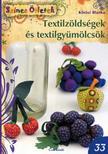 KŐRÖSI BLANKA - Textilzöldségek és textilgyümölcsök<!--span style='font-size:10px;'>(G)</span-->
