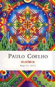 Paulo Coelho - AlkímiaNaptár 2015