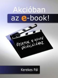 KEREKES PÁL - Akcióban az e-book! [eKönyv: epub, mobi]