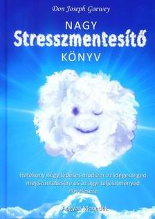 GOEWEY, DON JOSEPH - Nagy stresszmentesítő könyv