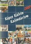 Képes Kálvin Kalendárium 2007 [antikvár]