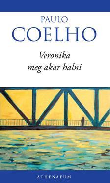 Paulo Coelho - VERONIKA MEG AKAR HALNI  (ÚJ BORITÓVAL)