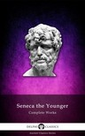 Younger Seneca the - Delphi Complete Works of Seneca the Younger (Illustrated) [eKönyv: epub,  mobi]