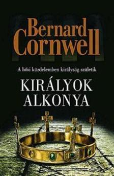 Bernard Cornwell - Királyok alkonya