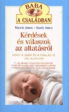 JONES, MARICE-JONES, SANDY - Kérdések és válaszok az altatásról - Hogy a baba és a család is jól aludjon