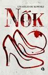 Charles Bukowski - Nők [eKönyv: epub, mobi]<!--span style='font-size:10px;'>(G)</span-->