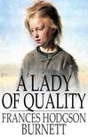Frances Hodgson Burnett - A Lady of Quality [eKönyv: epub,  mobi]