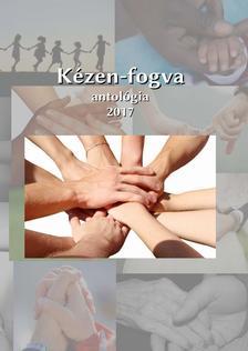 Szerkesztő: Komáromi János - Kézen-fogva antológia 2017