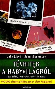 LLOYD, JOHN - TÉVHITEK A NAGYVILÁGRÓL - 200 DOLOG, AMIT BIZTOSAN ROSSZUL TUDSZ