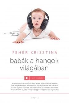 Fehér Krisztina - Babák a hangok világában [eKönyv: epub, mobi]