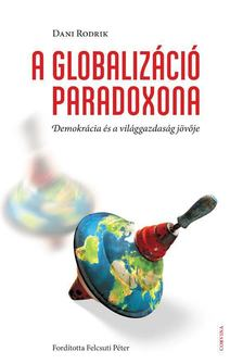 Dani Rodrik - A globalizáció paradoxona [antikvár]