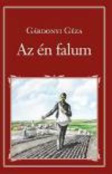 GÁRDONYI GÉZA - Az én falum - Nemzeti Könyvtár 18.