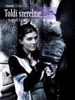 Sumonyi Zoltán - Toldi szerelme és egyéb kalandjai [eKönyv: epub,  mobi]