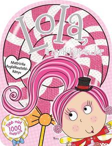 - Lola, a nyalókatündér - matricás foglalkoztatókönyv